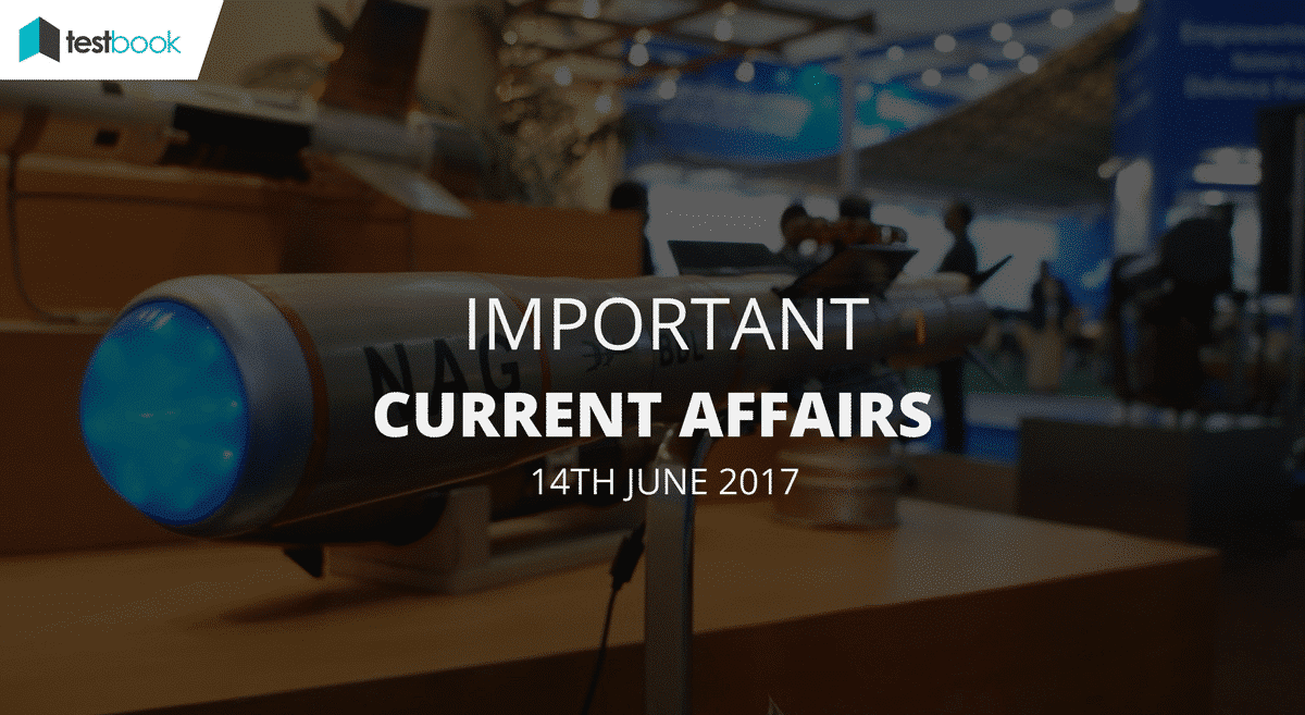 Important Current Affairs 14th June 2017 with PDF