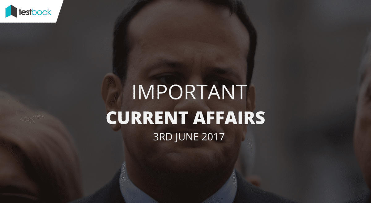 Important Current Affairs 3rd June 2017 with PDF