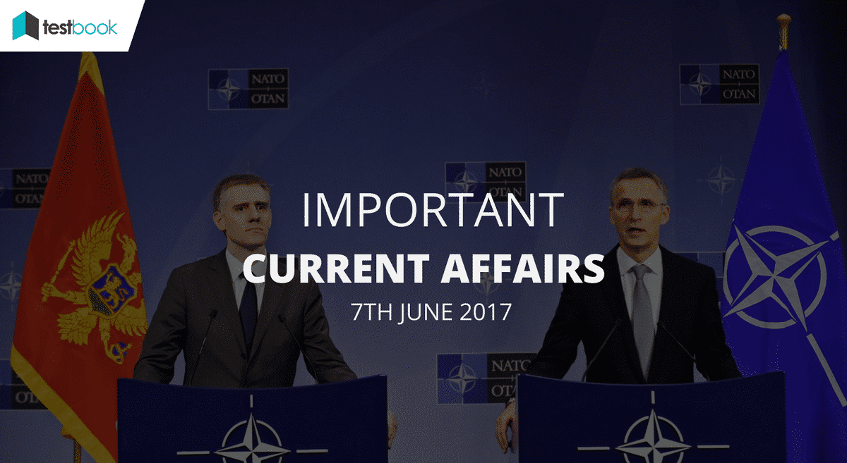 Important Current Affairs 7th June 2017 with PDF