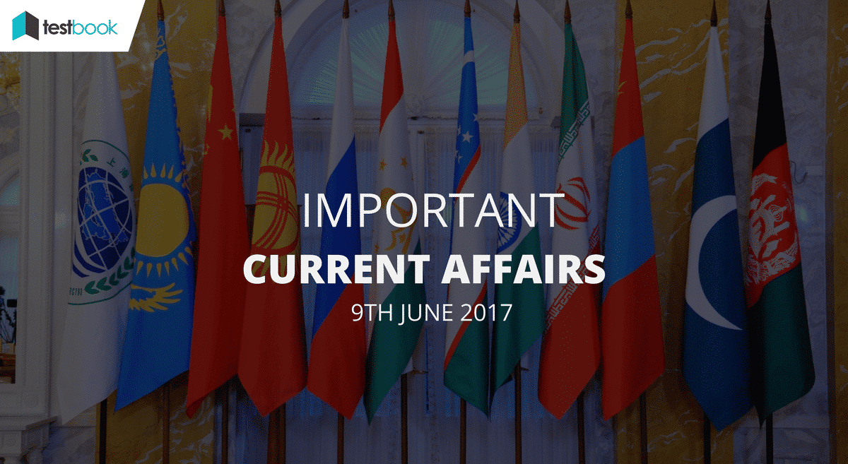 Important Current Affairs 9th June 2017 with PDF