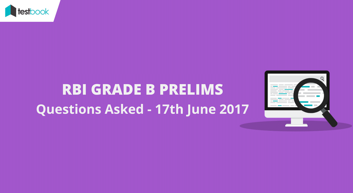 RBI Grade B Questions Asked for Prelims - 17th June 2017