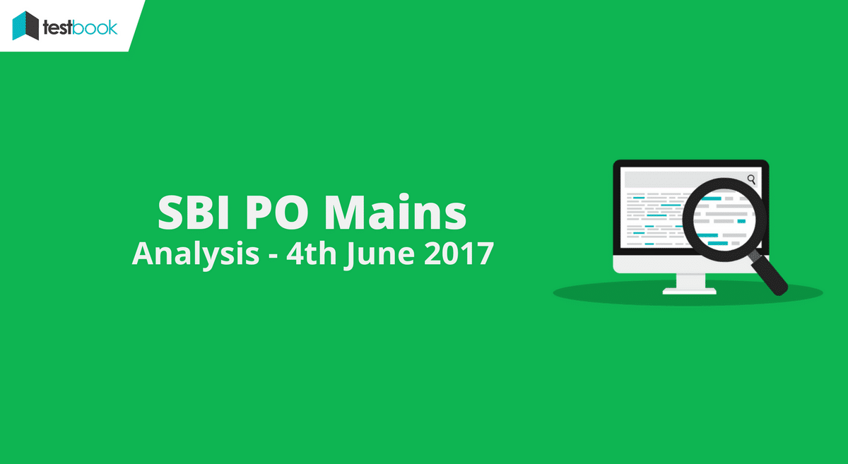 SBI PO Mains Analysis (All Shifts) - 4th June 2017