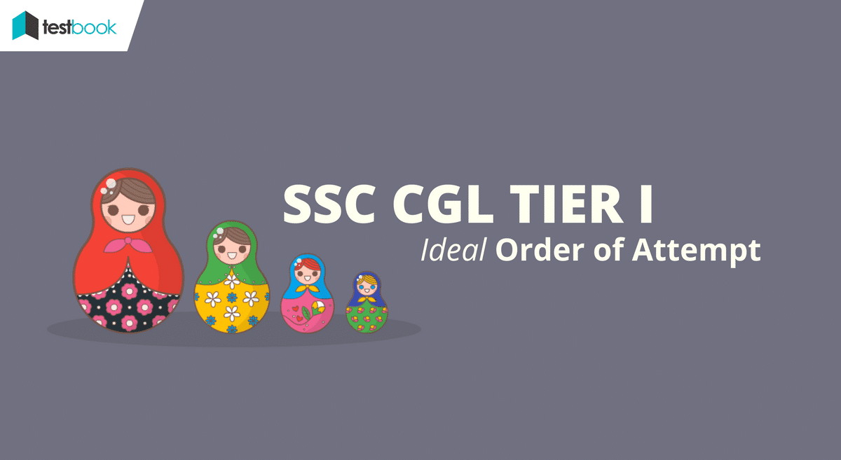 SSC CGL Order of Attempt tep-by-Step Guide to Clear Tier I 2017