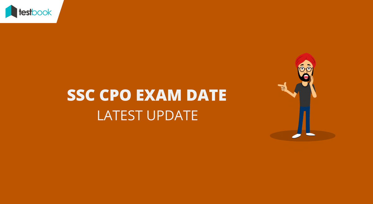 Latest Update for SSC CPO Exam Date - Paper I