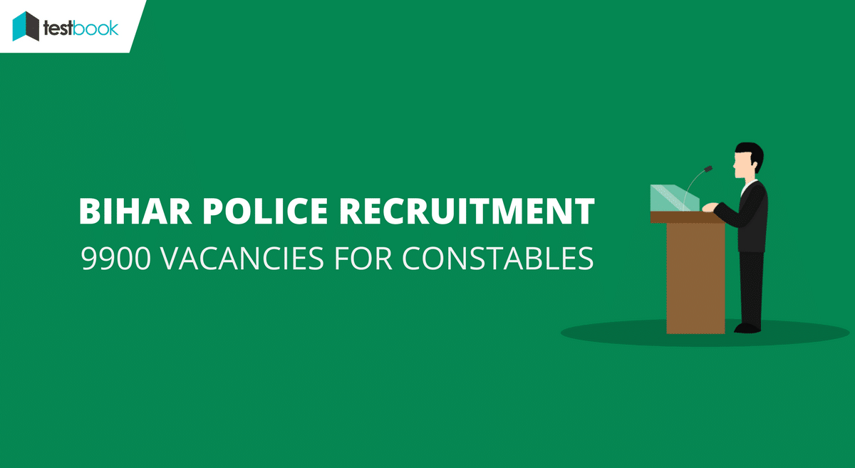 Bihar Police Jobs - Constable Recruitment (9900 vacancies)