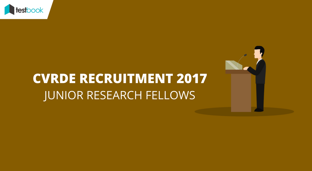CVRDE Junior Research Fellow Recruitment 2017