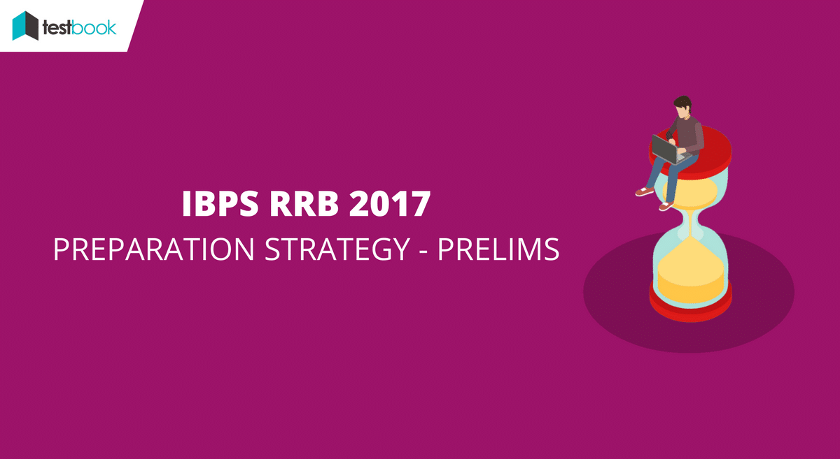 How to Prepare for IBPS RRB Prelims 2017 - Officer Scale I & Office Assistant