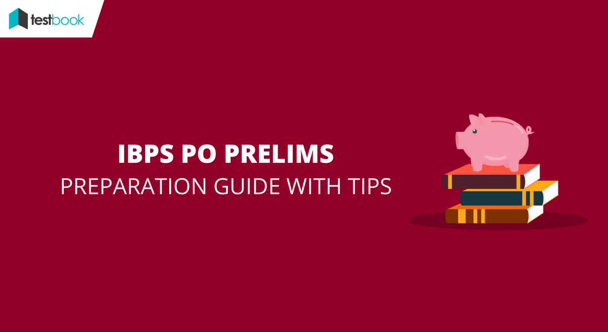 IBPS PO Preparation Guide with Tips - Prelims 2017