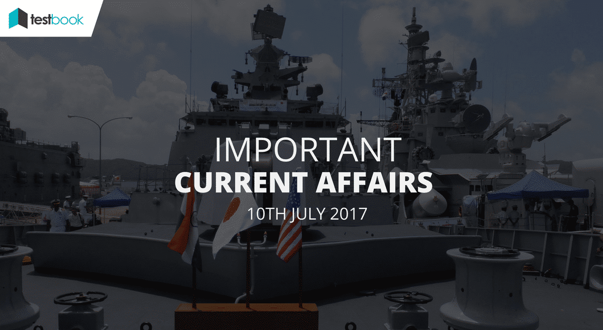 Important Current Affairs 10th July 2017 with PDF