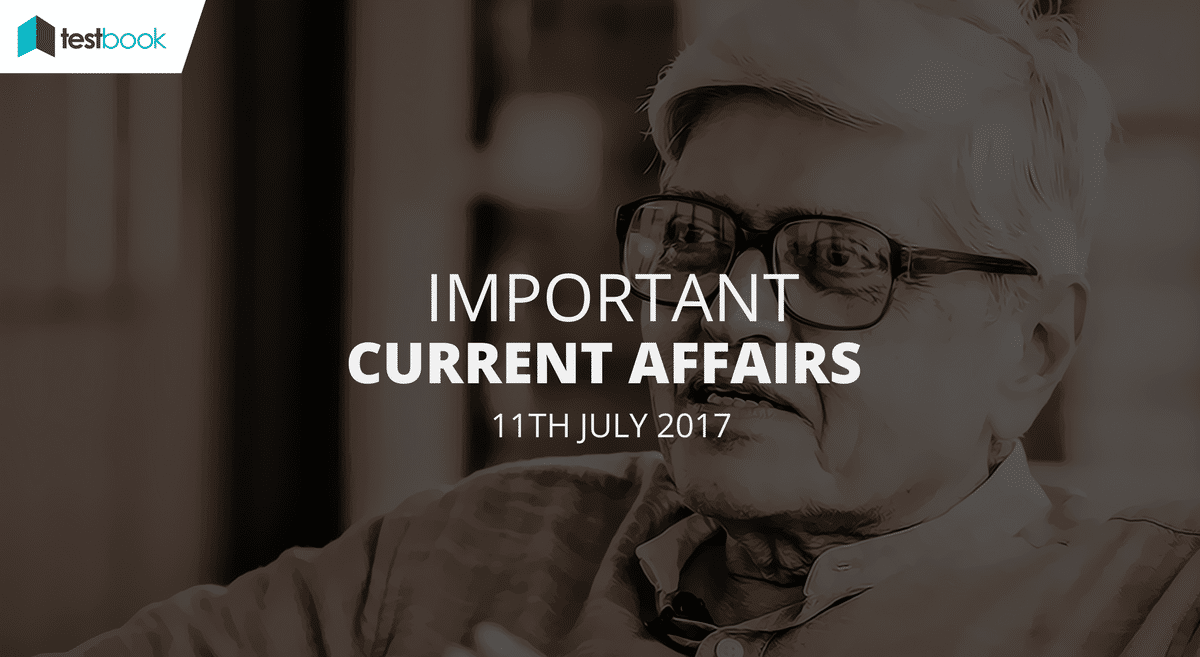 Important Current Affairs 11th July 2017 with PDF
