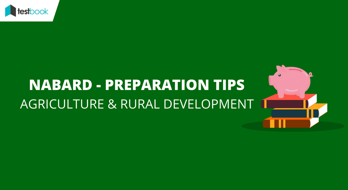 Prepare for NABARD Agriculture and Rural Development - Preparation Tips
