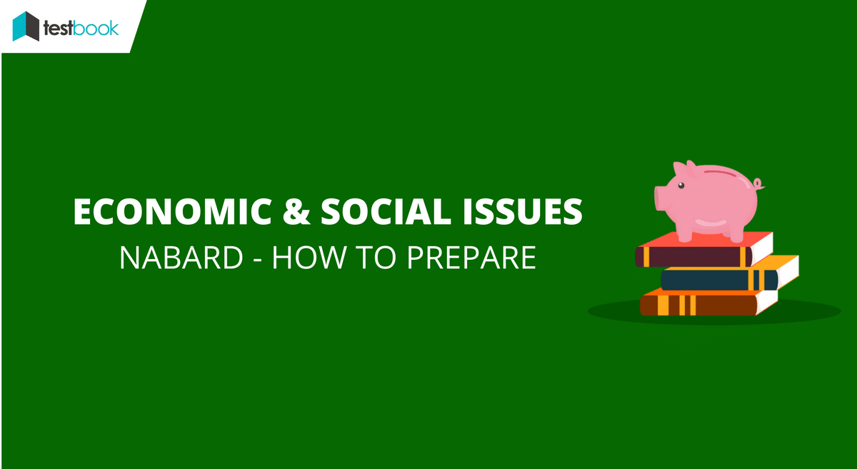 NABARD Economic and Social Issues - How to Prepare for Prelims 2017 of Grade A and B