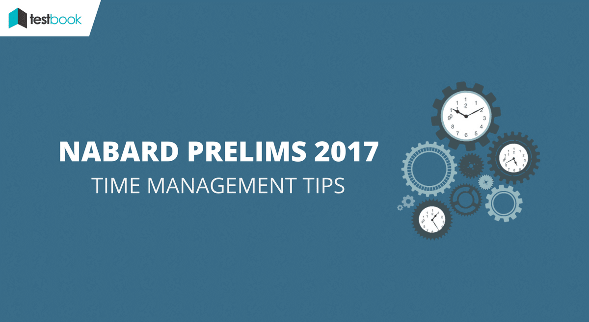 NABARD Time Management Tips for Grade A & B Prelims 2017