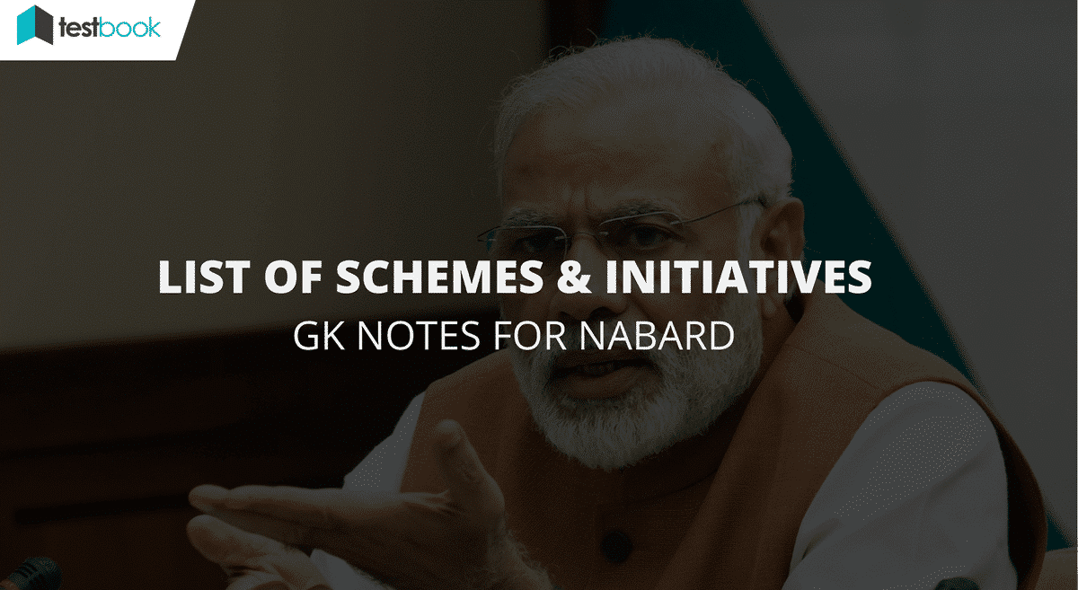 Schemes and Initiatives - GK Notes for NABARD