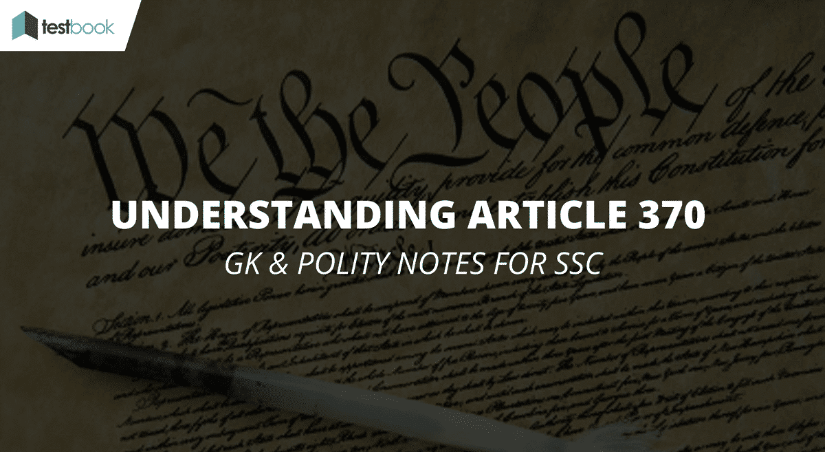 Understanding Article 370 – Polity Notes for SSC