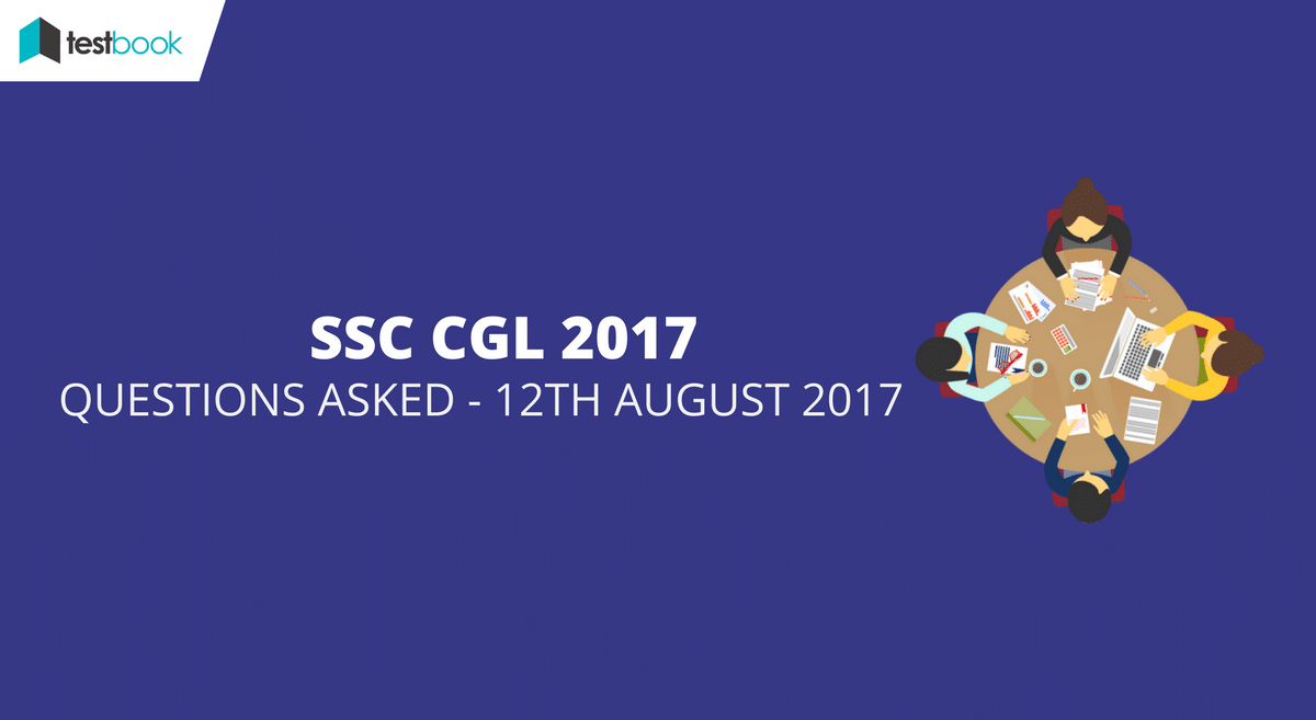 SSC CGL Questions Asked 12th August 2017