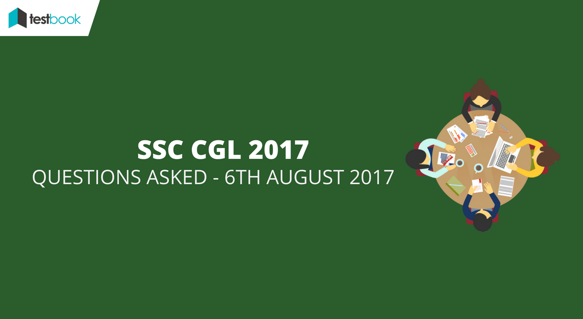 ssc cgl questions asked 6th august 2017