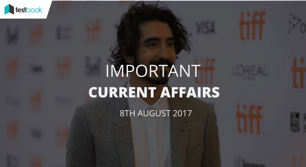 Important Current Affairs 8th August 2017 with PDF