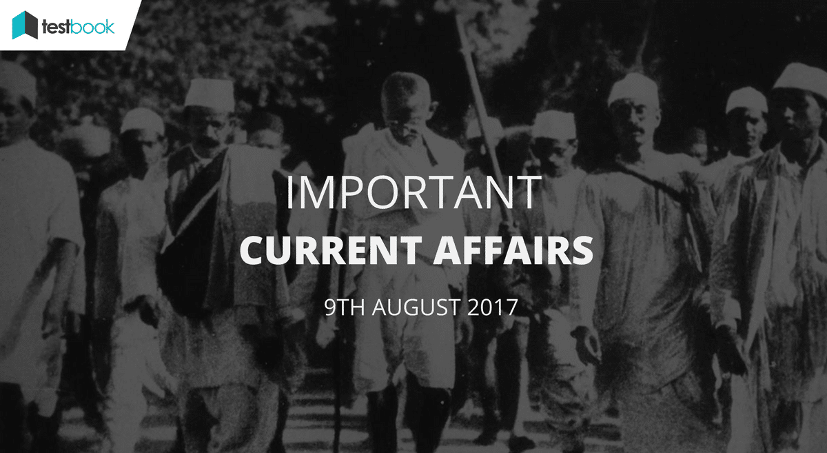Important Current Affairs 9th August 2017 with PDF