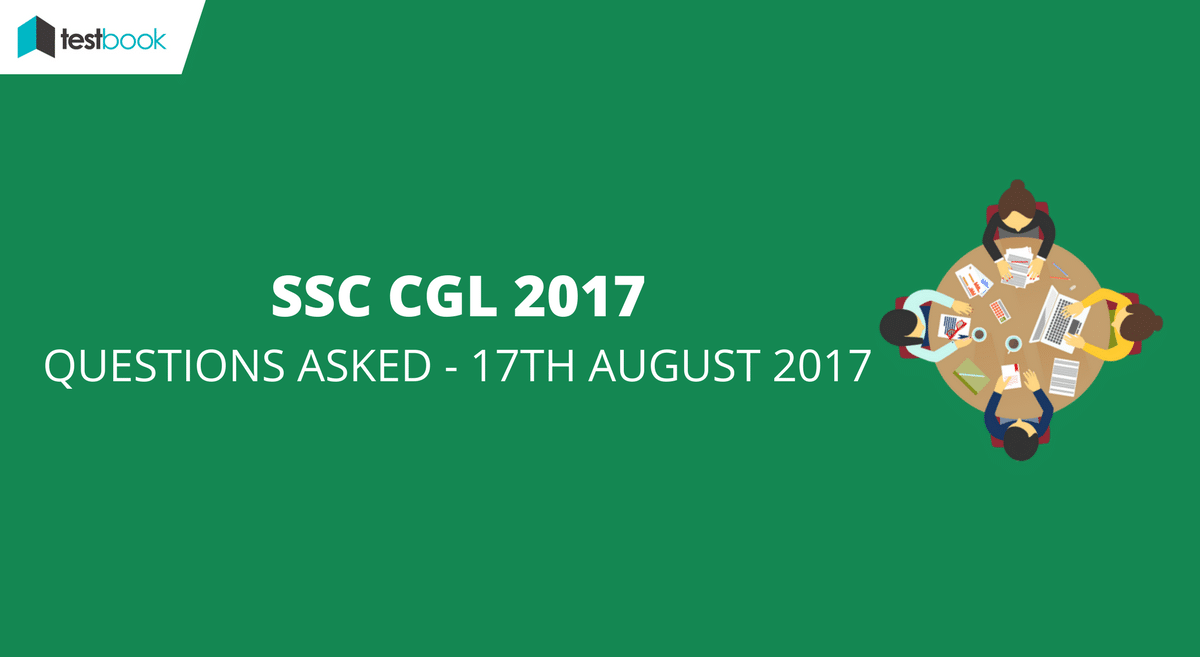 SSC CGL Questions Asked 17th August 2017