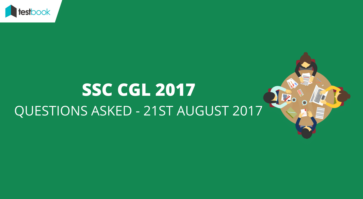 SSC CGL Questions Asked 21st August 2017
