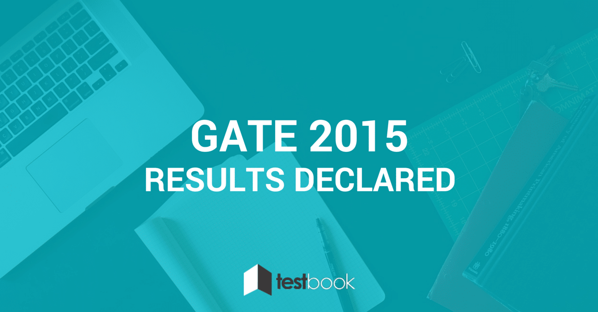 GATE 2015 Results Announced