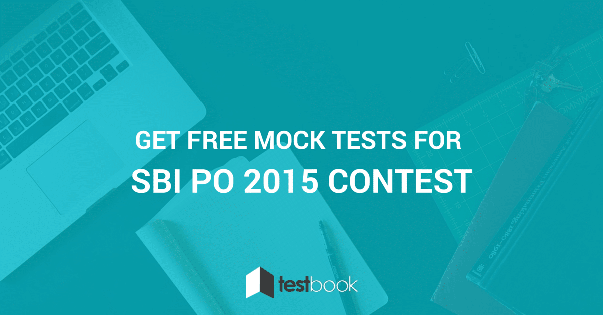 Get free mock tests for SBI PO 2015 Contest