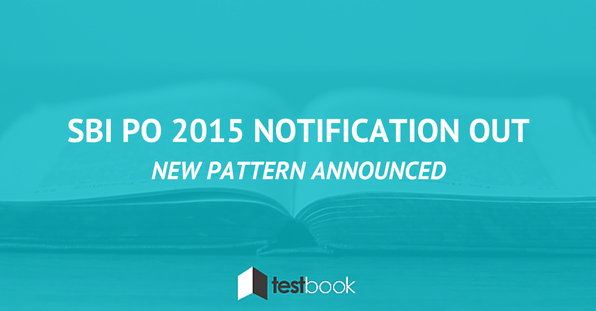 SBI PO Notification 2015 Out New Pattern, Syllabus and Expected Dates