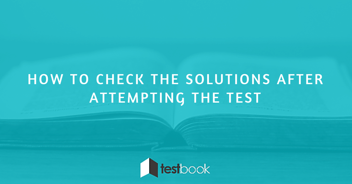 How to check the solutions after attempting the Test?