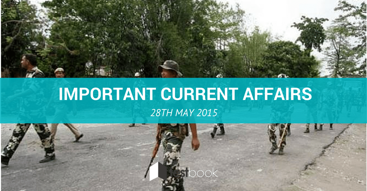Important Current Affairs 28th May 2015 with PDF