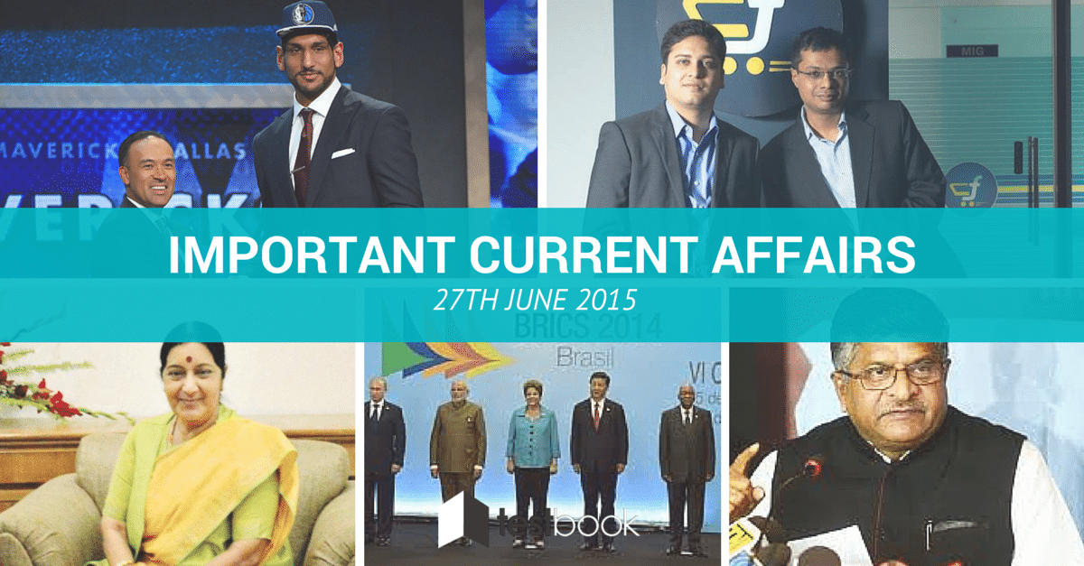 Important Current Affairs 27th June 2015