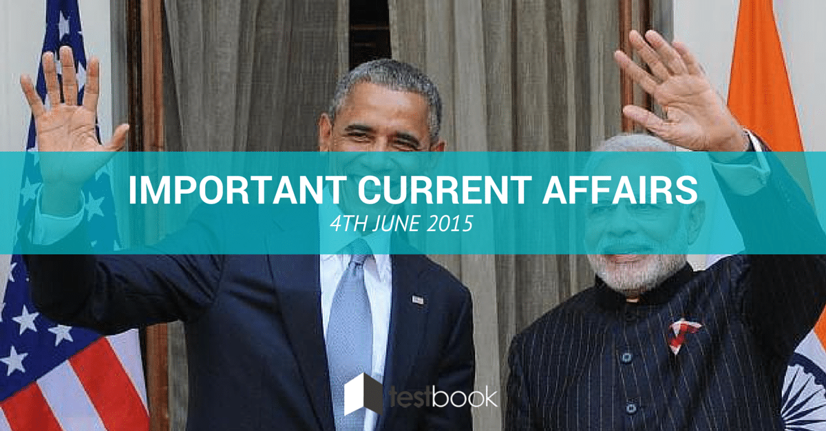 Important Current Affairs 4th June 2015