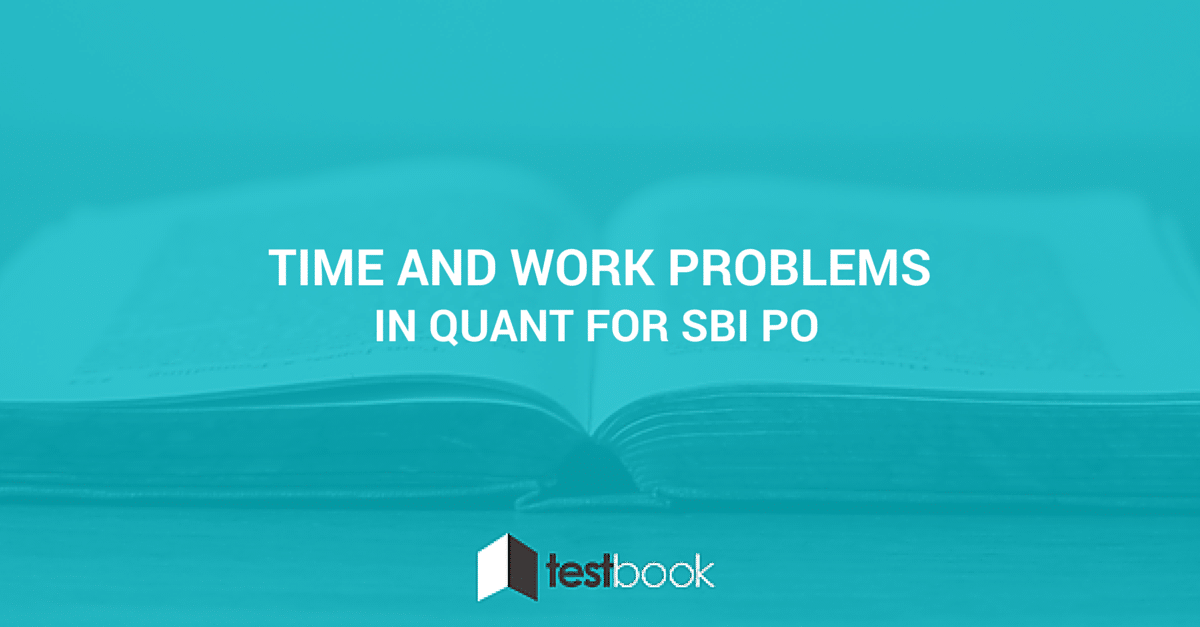Time and Work problems in Quant for SBI PO!