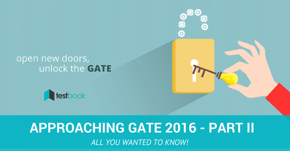 All you wanted to know GATE 2016 II