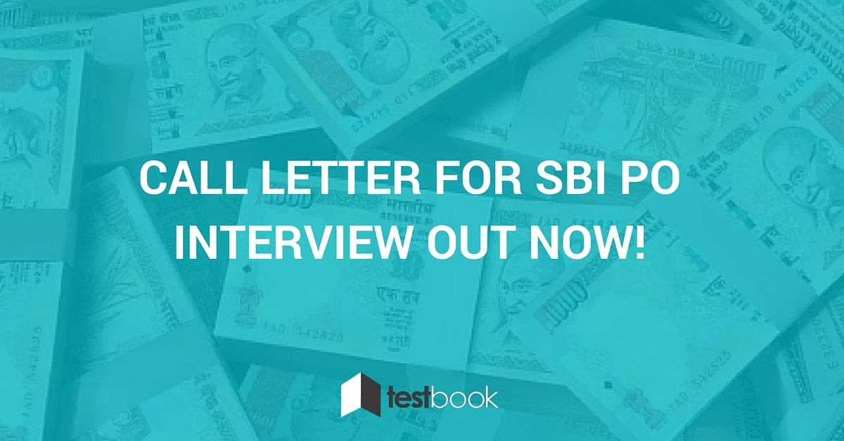 Call Letter for SBI PO Interview Out Now