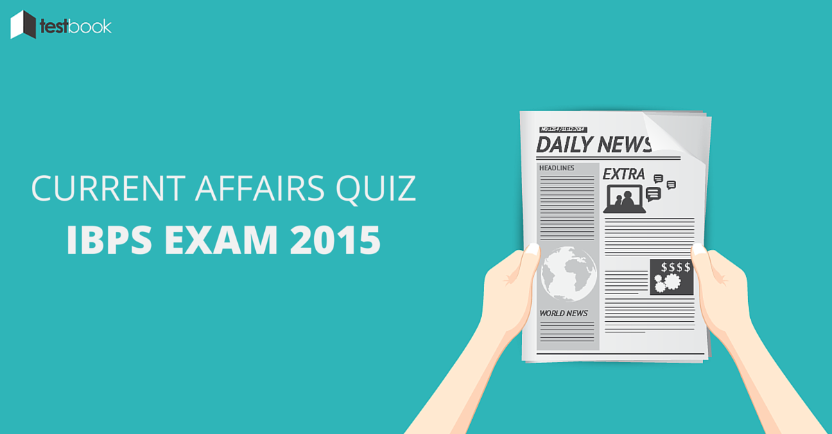 Current Affairs Quiz for IBPS Exam