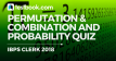 IBPS Clerk Permutation, Combination and Probability Quiz 21 - Testbook
