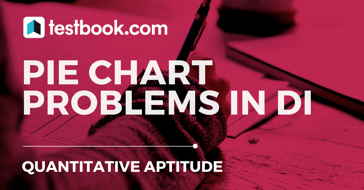 How To Quickly Solve Pie Chart Problems In Di Testbook Blog