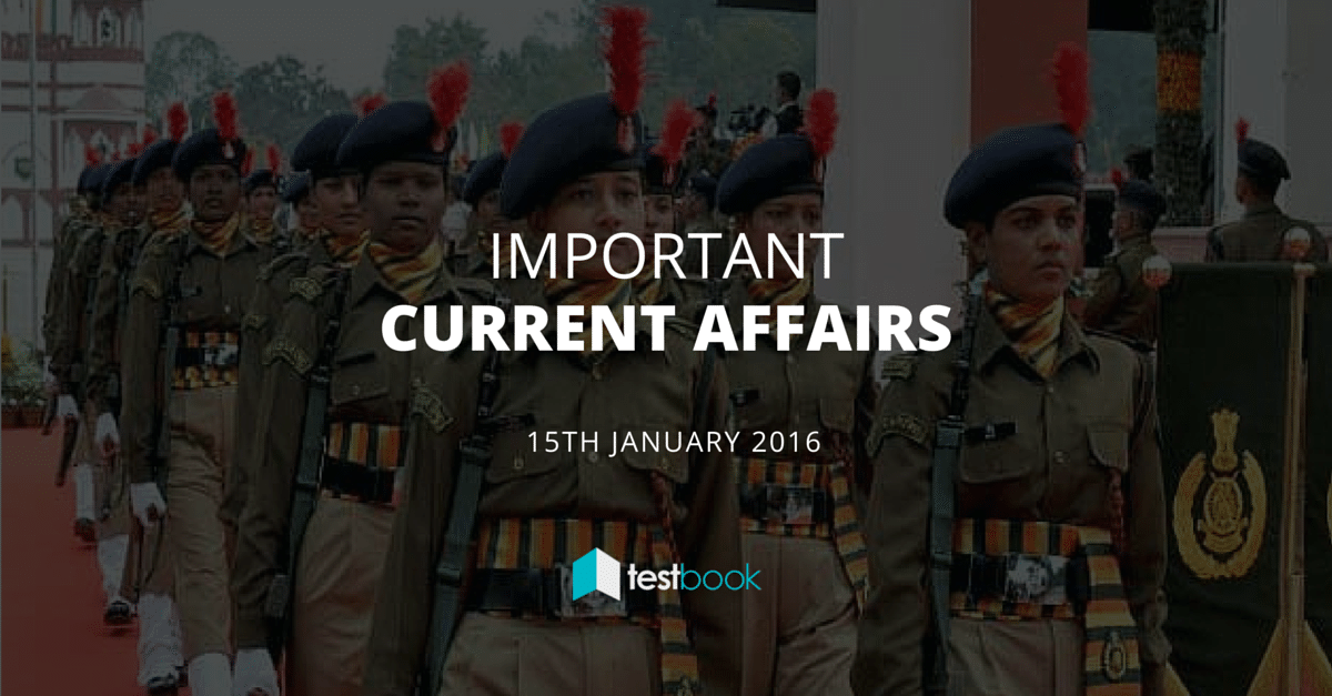 Important Current Affairs 15th January 2016
