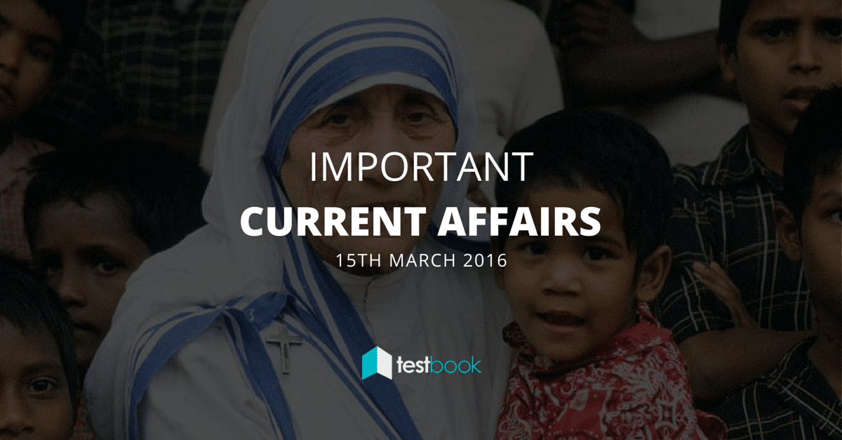 Important Current Affairs 16th March 2016 with PDF