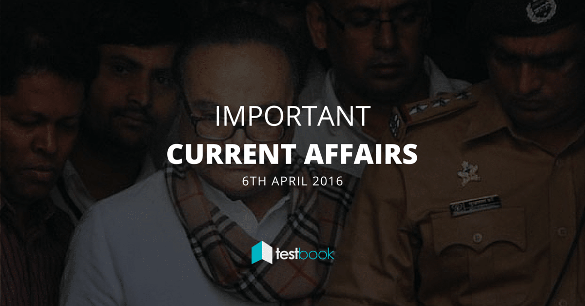 Important Current Affairs 6th April 2016 with PDF
