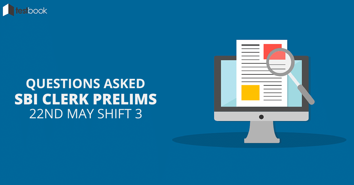 Questions Asked in SBI Clerk Prelims 22nd May 2016 Shift 3