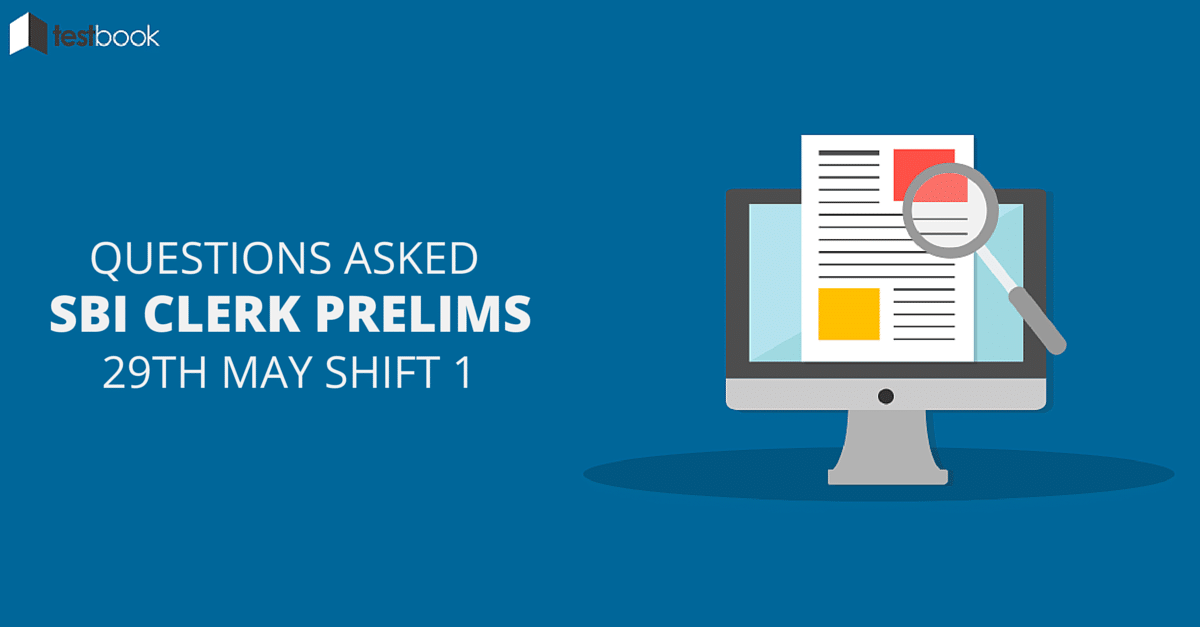 Questions Asked in SBI Clerk Prelims 29th May 2016 Shift 1