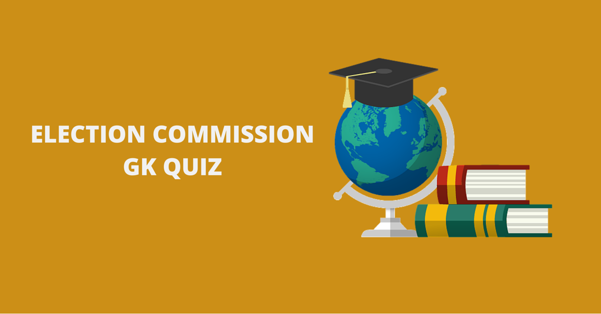 Election Commission of India GK Quiz