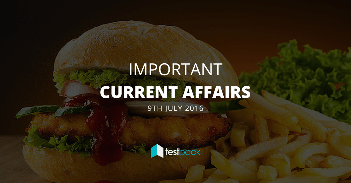 Important Current Affairs 9th July 2016 with PDF