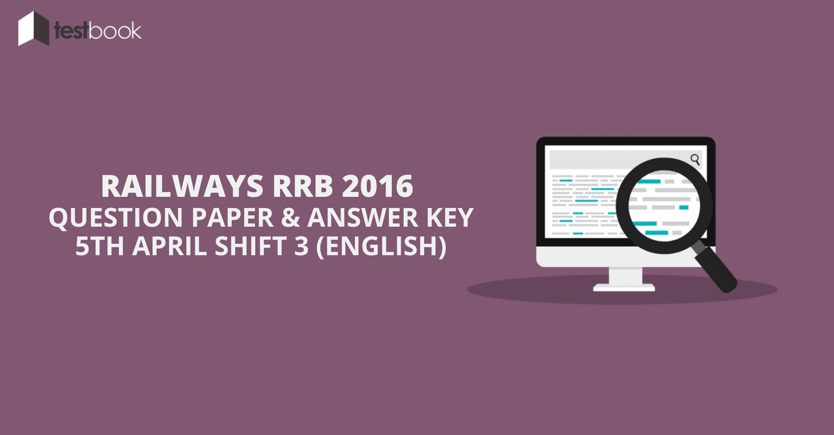 Official Railway RRB Question Paper 5th April 2016 Shift 3 in English with Answer Key