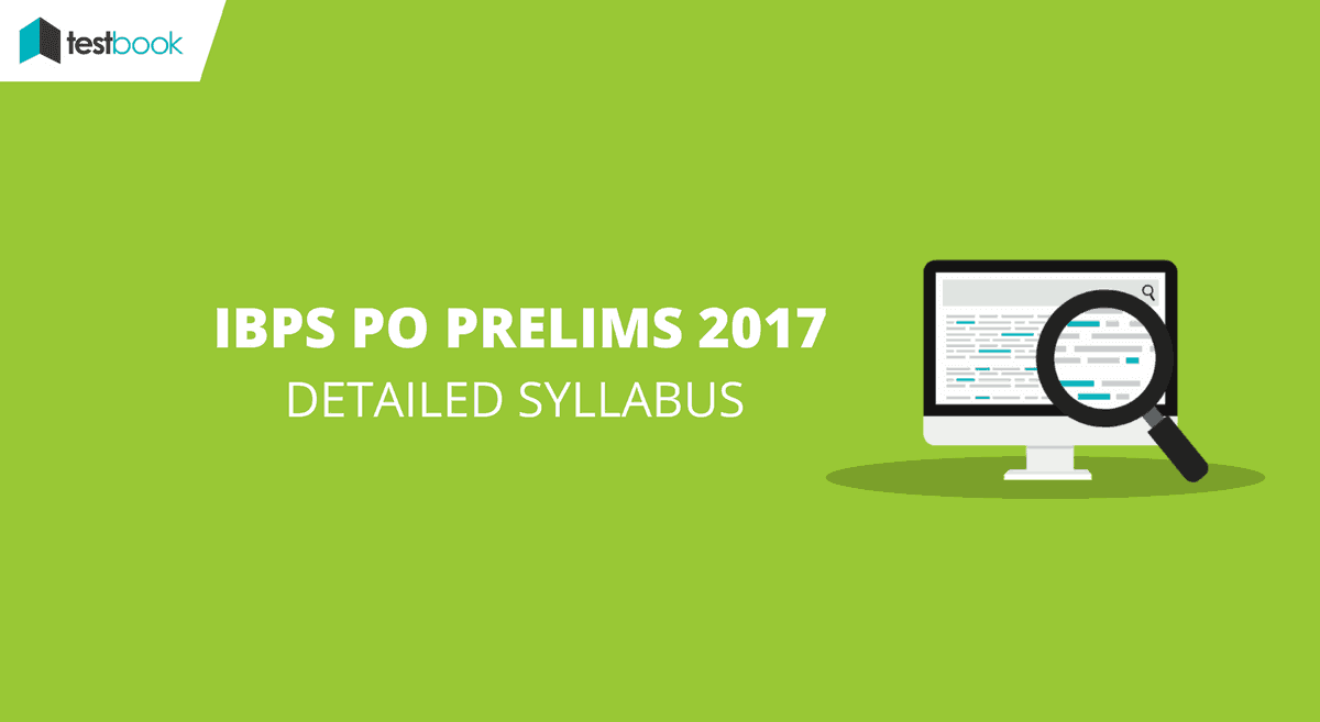 Detailed Syllabus for IBPS PO Prelims 2017 with Online Resource Guide