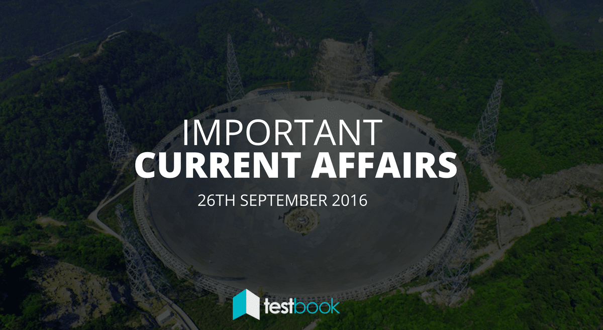 Important Current Affairs 26th September 2016 with PDF