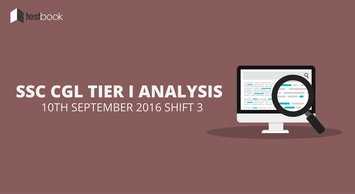 SSC CGL Tier I Analysis 10th September 2016 Shift 3