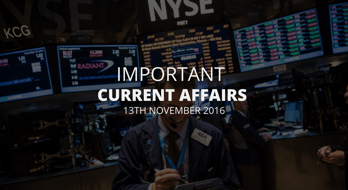 Important Current Affairs 13th November 2016 with PDF